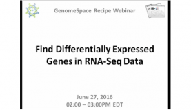 GenomeSpace Webinar – Find Differentially Expressed Genes in RNA-Seq Data